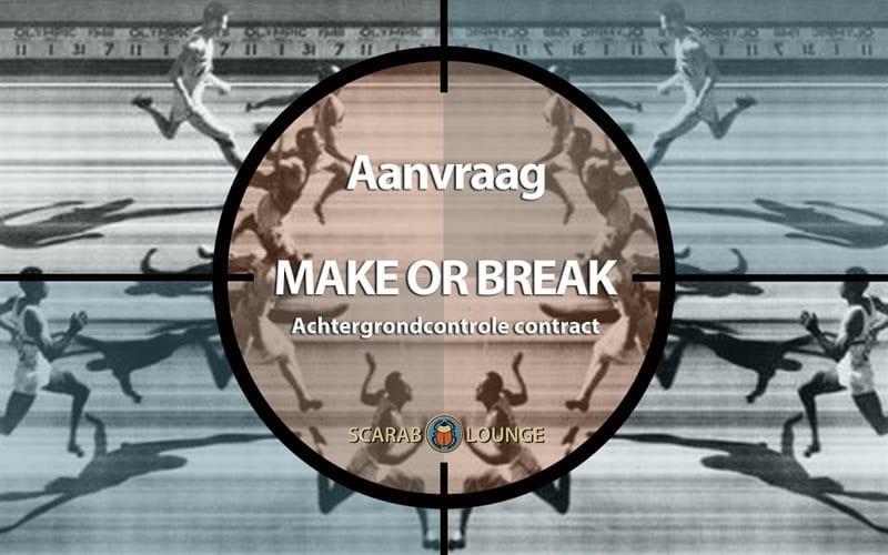 Aanvraag Achtergrondcontrole contract 'Make or Break' Product formulier. Achtergrond Klant Controle. Zijn zij wie zij zeggen te zijn. Voorkomen is beter dan genezen